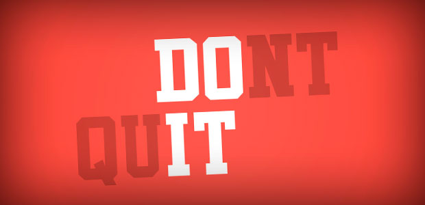 #3. Keep it up and do not quit