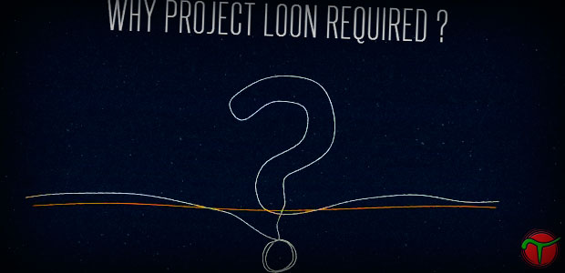 why project loon required