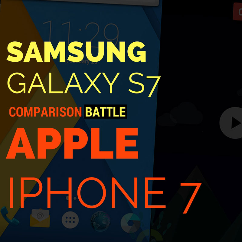 Apple iPhone 7 vs Samsung Galaxy S7 Comparision Battle
